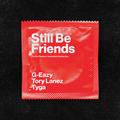 Still Be Friends
