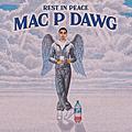 RIP Mac P Dawg