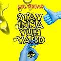 Stay A Yuh Yard