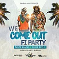 We Come Out Fi Party