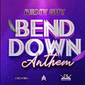 Bend Down Anthem