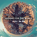 Groove For The World