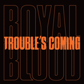 Trouble's Coming