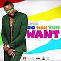 Do Wah Yuh Want