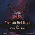We Can Get High