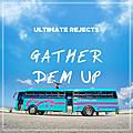Gather Dem Up