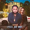 Feel No Way